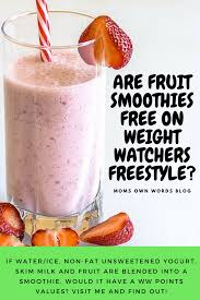 with the introduction of the new weight watchers freestyle program i wanted to know are fruit smoothies free on weight watchers freestyle