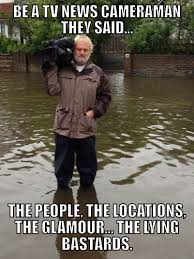 ukcameraman: The Monday Meme... No 1. TV News Cameraman Realises ... via Relatably.com