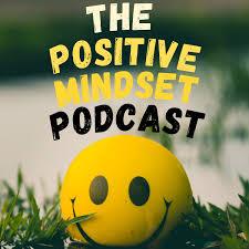 Positive Mindset Podcast
