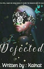 "Dejected (Short Story) - Chapter 3 : ""Stay"" - Wattpad"