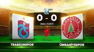 Trabzonspor 0-0 Ümraniyespor  