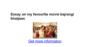 essay on my favourite movie bajrangi bhaijaan google docs