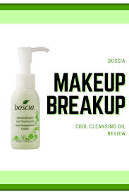 boscia makeup breakup cool cleansing oil review macyxmakeup lifestyle beauty