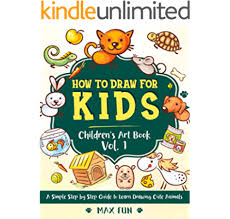 It is liked by kids of every age. How To Draw For Kids A Simple Step By Step Guide To Learn Drawing Cute Animals Children S Art Book Vol 1 Children S Drawing Books Ebook Fun Max Amazon In Kindle Store