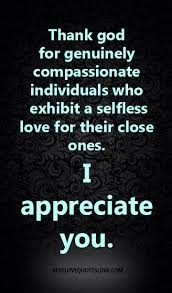 Selfless Love Quotes New Thank God For Genuinely Compassionate Individuals Who Exhibit A