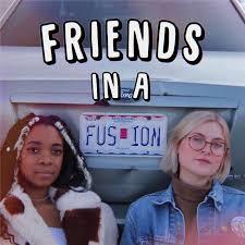 Friends in a Fusion