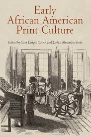 com early african american print culture material texts  com early african american print culture material texts 9780812223347 lara langer cohen alexander stein books