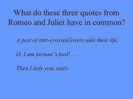 What Do These Three Quotes From Romeo And Juliet Have In Common A Magnificent Romeo And Juliet Quotes About Fate