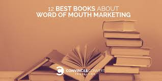 12 Best Books About Word Of Mouth Marketing Convince