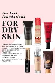 best foundations for dry skin stay tuned for more