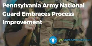 pennsylvania army pennsylvania army national guard embraces process improvement