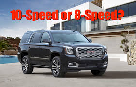 Is the 10-Speed Efficient or ...? 2018 Chevy Tahoe and GMC Yukon ...