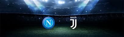 Napoli-Juventus: dove vedere la partita in tv e diretta ...