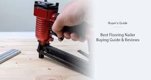best flooring nailer in 2021 ing