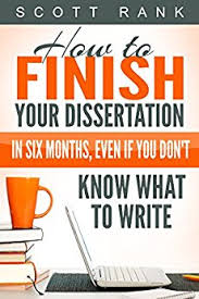 How to Finish Your Dissertation in Six Months  Even if You Don     t     Amazon com How to Finish Your Dissertation in Six Months  Even if You Don     t Know