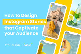 Instagram Design How To Design Instagram Stories That Captivate Your Audience