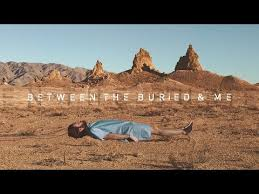 <b>Between the Buried and</b> Me - The Coma Machine (OFFICIAL VIDEO ...