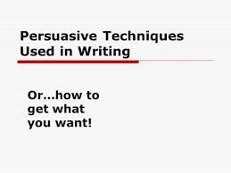 persuasive techniques used in writing ppt video online persuasive techniques used in writing or how to get what you want