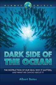 Dark Side of the Ocean by Albert Bates | Waterstones