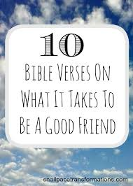 40 Bible Verses On What It Takes To Be A Good Friend Kids Best Bible Verse For A Freind