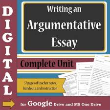 argumentative essays digital complete unit for google drive and  argumentative essays digital complete unit for google drive and onedrive