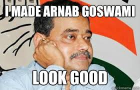 I made Arnab Goswami Look good - Abhijit Mukherjee Comment ... via Relatably.com