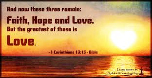 And Now These Three Remain Faith Hope And Love But The Greatest Best Love Faith Hope Quotes