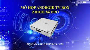 ANDROID TIVI BOX MINH TÂN: Zidoo X6 Pro