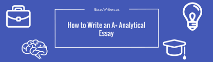 how to write an a analytical essay us the definition of an analytical essay