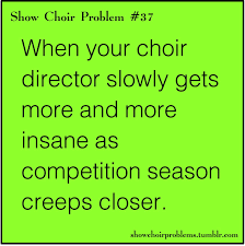 In addition to gospel, they do songs and rhythms from around the world, including. Show Choir Problems Based On A Submission From Choir Quotes Choir Problems Choir Humor