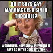 funny gay marriage signs and memes gay marriage and the bible