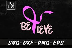 Believe Breast Cancer Svg Gift Graphic By Snaffle Creative Fabrica