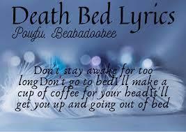 Oscar lang, isaiah faber, christian klosterman, beatrice laus lyrics powered by www.musixmatch.com. Death Bed Lyrics Powfu Beabadoobee Lyrics Story