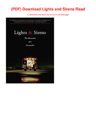 Lights And Sirens The Education Of A Paramedic Pdf Download Lights And Sirens Read