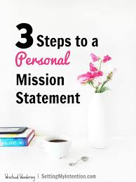 writing a personal mission statement in steps personal mission statement in 3 steps