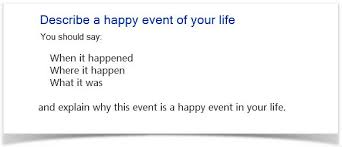 ielts cue card sample a happy event of your life tips for answering this cue card