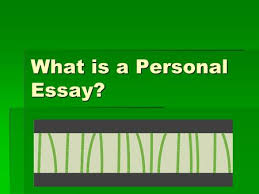 personal writing the memoir and the personal essay ppt video what is a personal essay iuml130sect personal memoir focused on a significant relationship