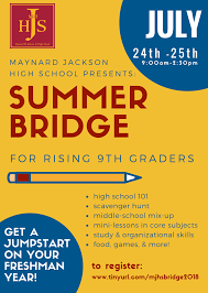maynard jackson high s summer bridge is a two day program designed to help rising 9th graders prepare for a successful first year of high