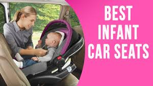 best infant car seat 2016 9 top rated car seats for infants