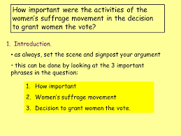 how important were the activities of the women s suffrage movement how important were the activities of the women s suffrage movement in the decision to grant women