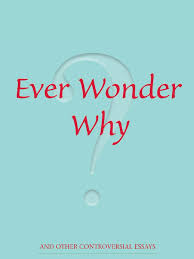 ever wonder why and other controversial essays by thomas sowell ever wonder why and other controversial essays by thomas sowell by thomas sowell online