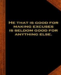 Ben Franklin Quote Good Making Excuses Vintage Style School