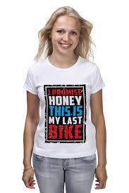 <b>Футболка классическая</b> I Promise Honey This Is My Last <b>Bike</b> ...