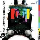 Big Networks, Big Music, Vol. 7