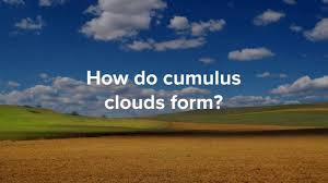 How Do Cumulus Clouds Form Youtube