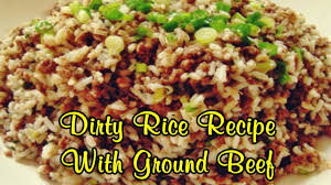 dirty rice recipe with ground beef easy food recipes