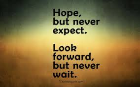 Inspirational Quotes Life Lessons Positive thoughts of the day 'Never Expect Never Wait Thoughts 59