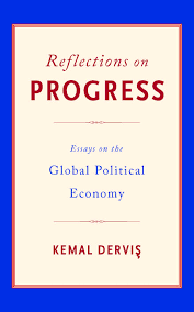 reflections on progress essays on the global political economy dervis reflections