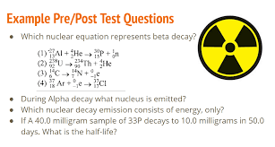 slide from nuclear chemistry presentation with examples of test questions