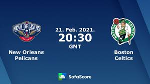 New Orleans Pelicans Boston Celtics live score, video stream and H2H  results - SofaScore
